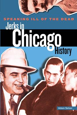 Jerks in Chicago History By Selzer, Adam
